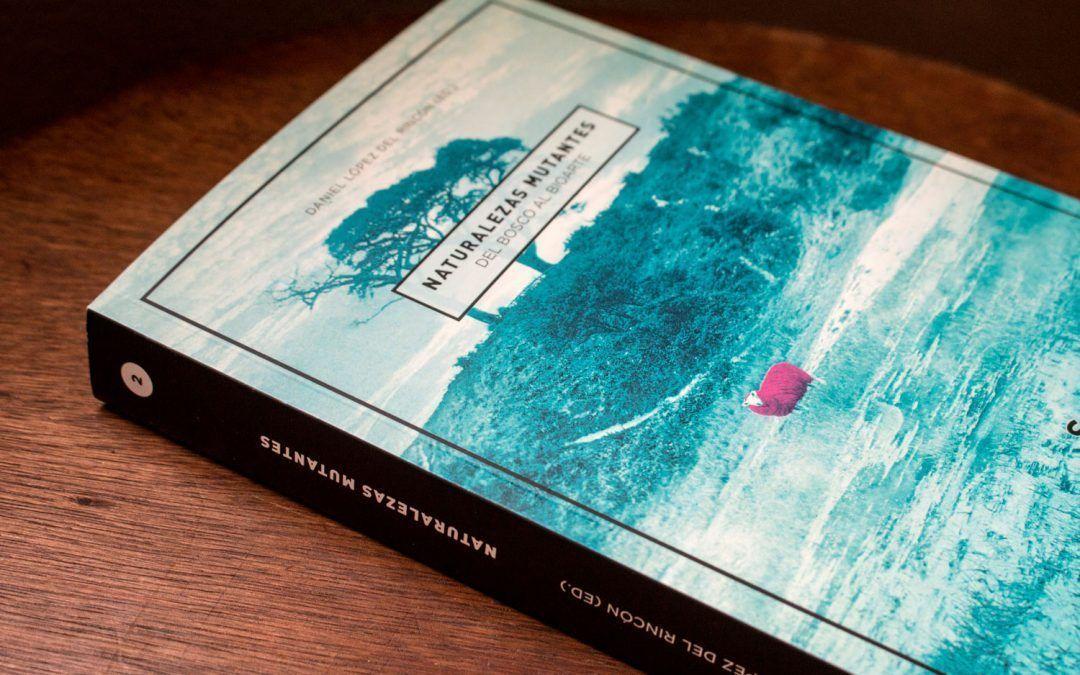 "Presentación de ""Naturalezas Mutantes"" en Barcelona (Libreria Documenta, 29 de mayo a las 19h)"